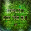 Cover of album Downlock-See the Evil EP by Downlock