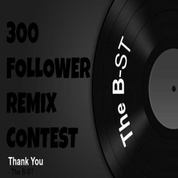 Cover of track B-ST 300 Follower Remix Contest [CONTEST CLOSED] by The B-ST