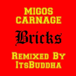 Cover of track Bricks (ItsBuddha Remix) by ItsBuddha