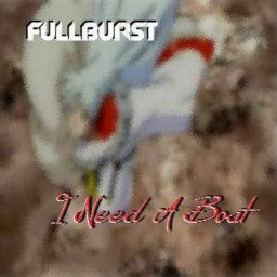Cover of track I need a boat (the end) by fullburst