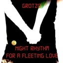 Cover of track Night rhythm for a fleeting love by Grotzo