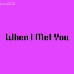 Cover of track When I Met You (Girl) by Dafph (Old Account)
