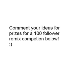 Cover of track COMMENT YOUR PRIZE IDEAS FOR A 100 FOLLOWER REMIX COMPETITION by Belody (Irrelevant)
