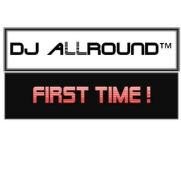 Cover of track FIRTS TIME [REMIX DJ ALLROUND] by DJ ALLROUND