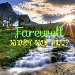 Cover of track Farewell: Must We All? by SparkBy9