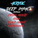 Cover of track Deep Impact (Feat. Virtual Reality, Black Rabbit, Julax, Pathfinder!) (waht waht you like songs? remix) by KOBI (IS BACK)