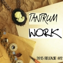 Cover of track Work (Available February 8) by Tantrum