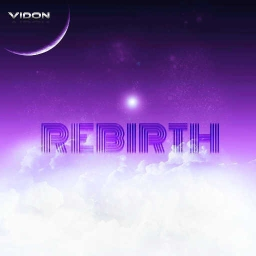Cover of track Rebirth (Remix Competition) by Vidon