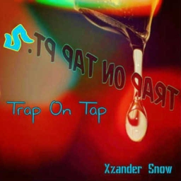 Cover of track Trap On Tap pt. 2 by Xzander Snow