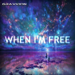 Cover of track When I'm Free by Gravidon