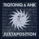 Cover of track Teqtoniq & ANK - Juxtaposition by ank