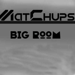 Cover of track BIG ROOM - MatChups by MatChups