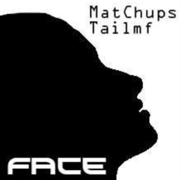 Cover of track Face - Tailmf and MatChups by MatChups