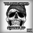 Cover of album Stalkin' EP by Two-Sworded