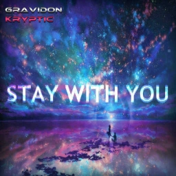 Cover of track Stay With You (feat. Kryptic) by Gravidon