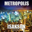 Cover of track Isakson - Metropolis (Original Mix) by Isakson