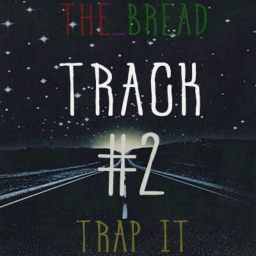 Cover of track THE BREAD - TRAP IT by the_bread