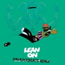 Cover of track Lean On (xavrockbeats Remix) by Xavi