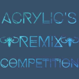 Cover of track Acrylic's Remix Competition (FireFlow3r Remix) by Sage Art (read DESC)