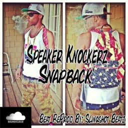 Cover of track Speaker Knockerz X Snapback Remake (ReProd By: Slingshot Beatz by Slingshot Beatz™✪