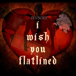 Cover of track I Wish You Flatlined by PhyX1X