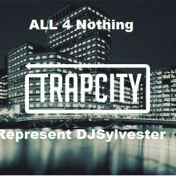 Cover of track All 4 Nothing TrapCity Represent DJSylvester by DJSylvester