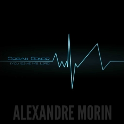 Cover of track Organ Donor (You Give Me Life) by AlexandreMorin