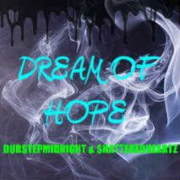 Cover of track Dream of Hope (Feat. DubstepMidnight) by ShatteredHeartz