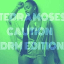 Cover of track Tedra Moses - Caution (DRM EDiTION) by Yang.