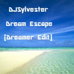 Cover of track Dream Escape (Dreamer Edit) by DJSylvester