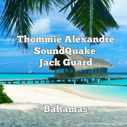 Cover of track SoundQuake, Thommie Alexandre & Jack Guard - Bahamas by SOUNDQUAKE