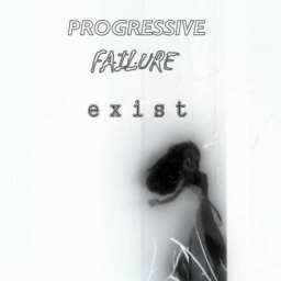 Cover of track e x i s t by Progressive Failure