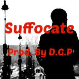 Cover of track Suffocate (Prod. By DopeGameProductionz) by DopeGameOnThaBeat