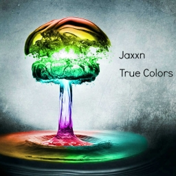 Cover of track True Colors [Melodic Dubstep] by Jaxxn