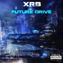 Cover of album XRB - Future Drive (Fan-Made) by Distorted Vortex (FL)