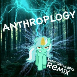Cover of track Anthropology by ShatteredHeartz