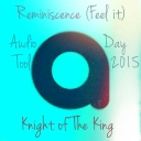 "Cover of track ""Remiscence (Feel it)"" AT Day 2015 - Knight of The King by † Knigh† oƒ †he King †"