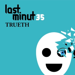 Cover of track Last Minut35 - Trueth by lm35 (on hiatus) (desc)