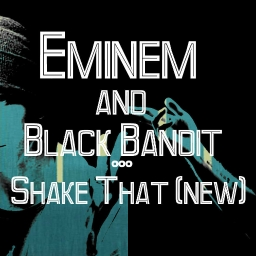 Cover of track Shake That (Enimem)(new) by BlackBandit