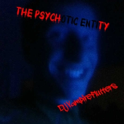 Cover of track The Psychotic Entity (PDP Original) by DJVampireFluttershyTails