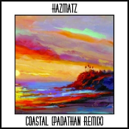 Cover of track Hazmatz - Coastal (Padathan Remix) (XAVI Edit) by Xavi - Kun (FL 12) (RIP)