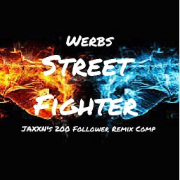 Cover of track Street Fighter (200 Follower Remix Comp!!! Werbs Entry) by werbs
