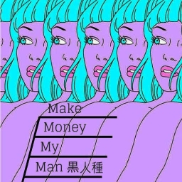Cover of track Make Money My Man 黒人種 by monk