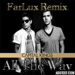 Cover of track Capital Kings-All The Way (FarLux Remix) by Far Lux