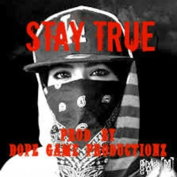 Cover of track Stay True (Prod. by DopeGameProductionz) by DopeGameOnThaBeat
