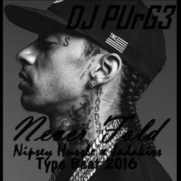 Cover of track 'Never Fold' feat. Nipsey Hussle & Jadakiss Type Beat MMXVI by DJ PUrG3©