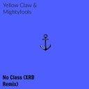 Cover of track EXPLICIT-No Class (XRB Remix) by Xavi