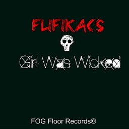 Cover of track FLIFIKACS - Girl Was Wicked by Offical_Myonta_Taylor