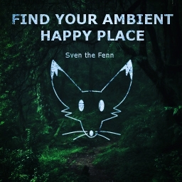 Cover of album Find Your Ambient Happy Place by Sven the Fenn