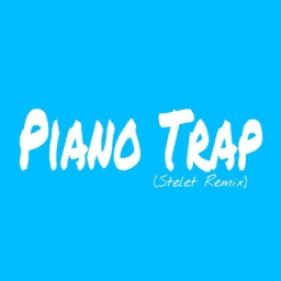 Cover of track Piano Trap (Stelet Remix) by $telet
